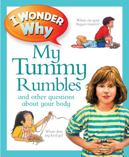 I Wonder Why My Tummy Rumbles - I Wonder Why (Paperback)