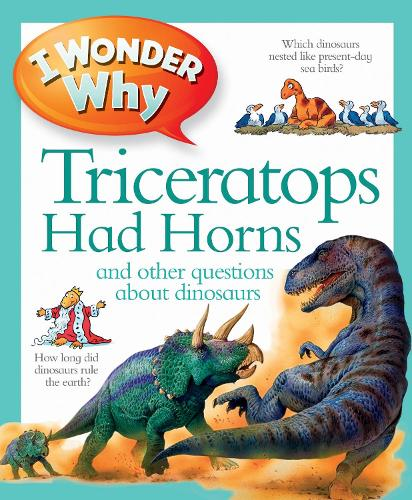 I Wonder Why Triceratops Had Horns - I Wonder Why (Paperback)