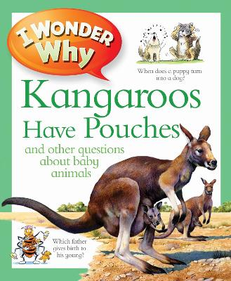 I Wonder Why Kangaroos Have Pouches - I Wonder Why (Paperback)