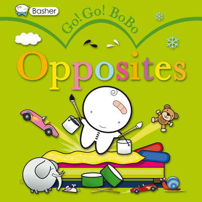 Go! Go! Bobo! Opposites (Board book)
