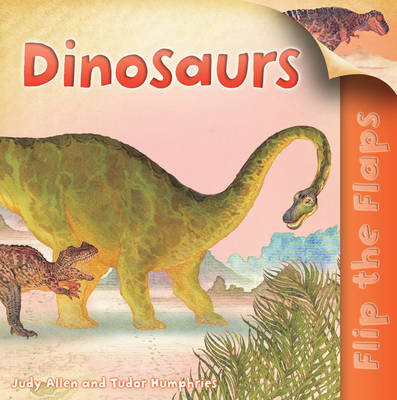 Flip the Flaps: Dinosaurs (Paperback)