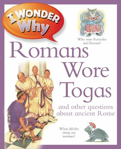 I Wonder Why Romans Wore Togas - I Wonder Why (Paperback)