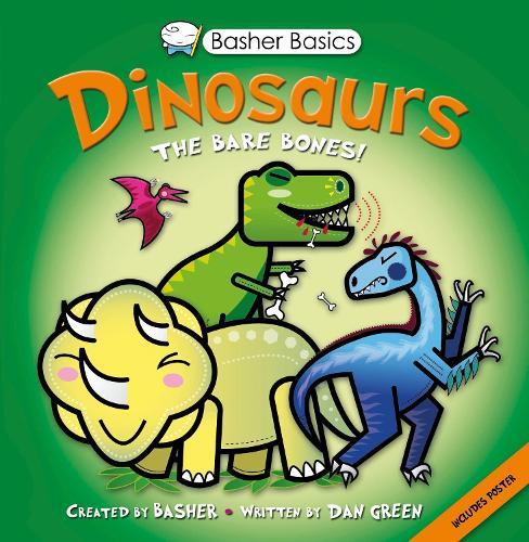 Basher Basics: Dinosaurs - Basher (Paperback)