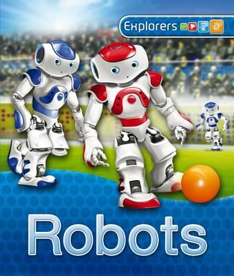 Explorers: Robots - Explorers (Hardback)