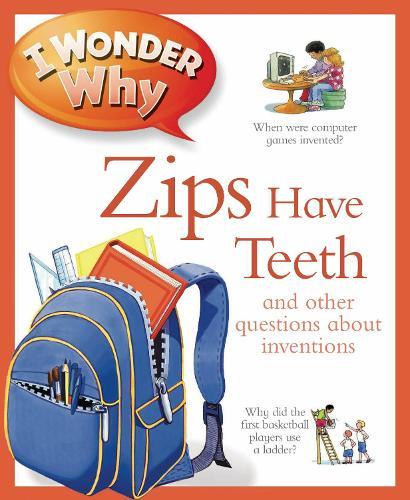 I Wonder Why Zips Have Teeth - I Wonder Why (Paperback)