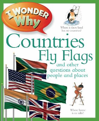 I Wonder Why Countries Fly Flags - I Wonder Why (Paperback)