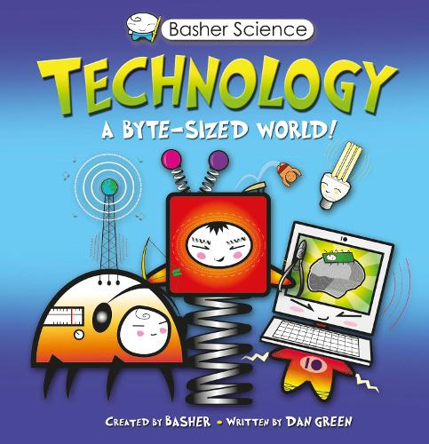 Basher Science: Technology - Basher (Paperback)