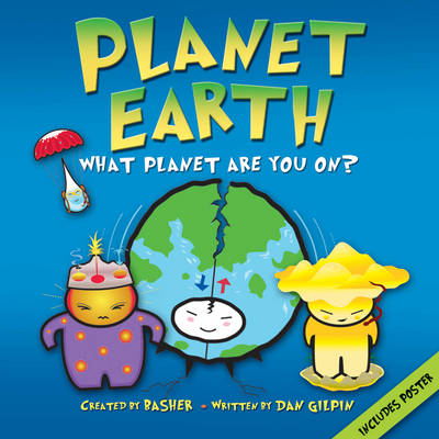 Basher Science: Planet Earth: What Planet are You On? (Paperback)