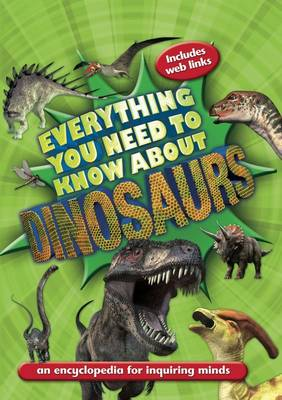 Everything You Need to Know About Dinosaurs (Hardback)