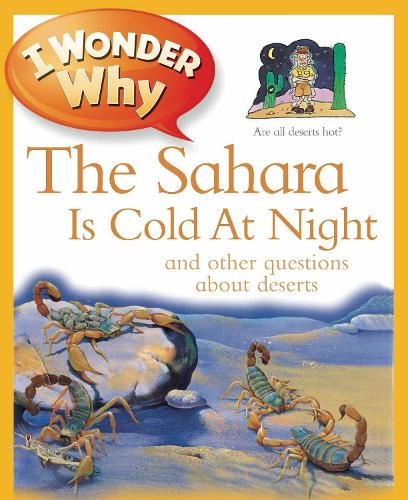 I Wonder Why The Sahara Is Cold At Night - I Wonder Why (Paperback)