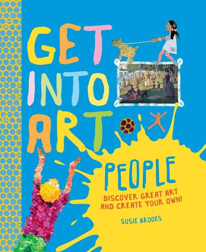Get Into Art: People: Discover great art - and create your own! - Get Into Art (Hardback)