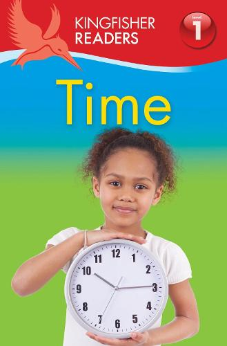 Kingfisher Readers: Time (Level 1: Beginning to Read) - Kingfisher Readers (Paperback)