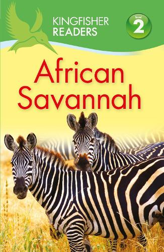 Kingfisher Readers: African Savannah (Level 2: Beginning to Read Alone) - Kingfisher Readers (Paperback)