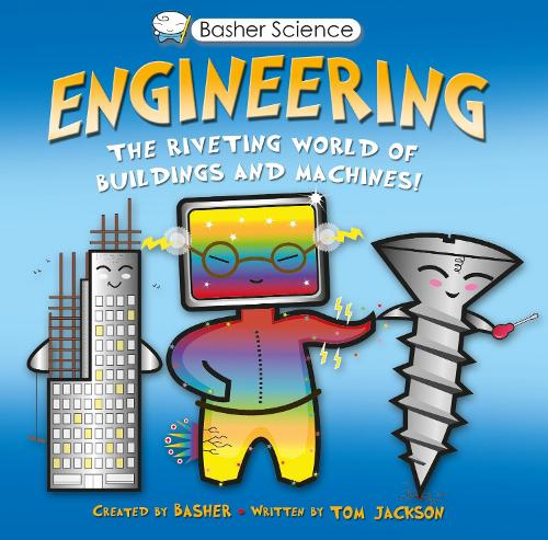 Basher Science: Engineering: Machines and Buildings - Basher (Paperback)