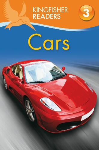 Kingfisher Readers: Cars (Level 3: Reading Alone with Some Help) - Kingfisher Readers (Paperback)