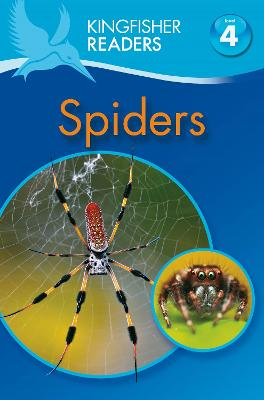 Kingfisher Readers: Spiders (Level 4: Reading Alone) - Kingfisher Readers (Paperback)