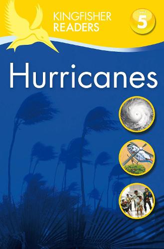 Kingfisher Readers: Hurricanes (Level 5: Reading Fluently) - Kingfisher Readers (Paperback)