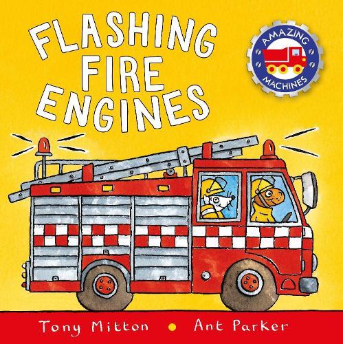 Amazing Machines: Flashing Fire Engines - Amazing Machines (Board book)