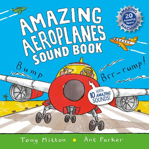 Amazing Aeroplanes Sound Book: A very noisy book - Amazing Machines (Hardback)