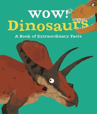 Wow! Dinosaurs - Wow! (Paperback)