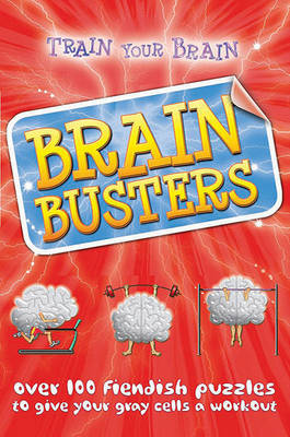 Brain Busters: Train Your Brain (Paperback)