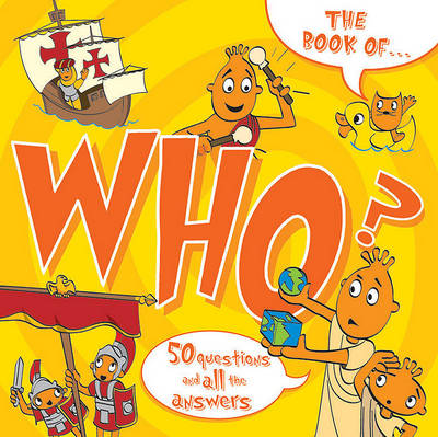 The Book of Who?: And Other Questions Asking Who? - Questions (Paperback)