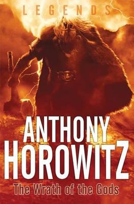 The Wrath of the Gods - Legends (Anthony Horowitz) (Hardback)