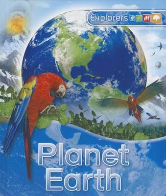 Planet Earth - Explorers (Kingfisher) (Hardback)