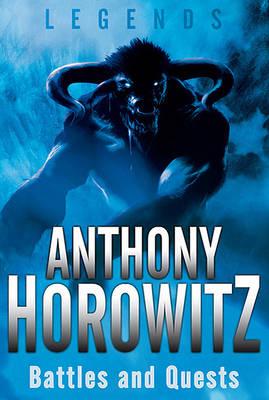 Legends: Battles and Quests - Legends (Anthony Horowitz) (Paperback)