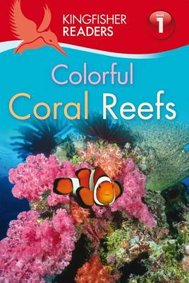 Colorful Coral Reefs - Kingfisher Readers - Level 1 (Quality) (Paperback)