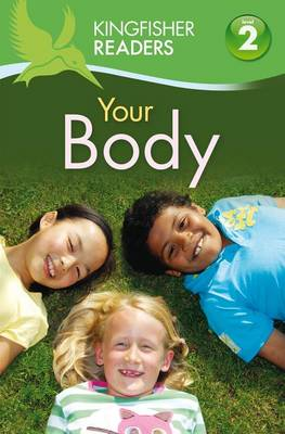 Your Body - Kingfisher Readers - Level 2 (Quality) (Paperback)
