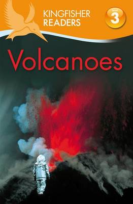 Volcanoes - Kingfisher Readers - Level 3 (Quality) (Paperback)