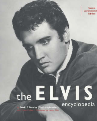 The Elvis Encyclopedia: The Complete and Definitive Reference Book on the King of Rock and Roll (Paperback)