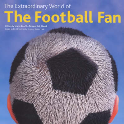 The Extraordinary World of the Football Fan (Paperback)