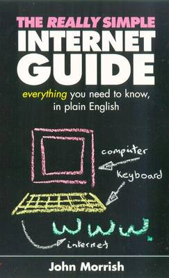 The Really Simple Internet Guide: Everything You Always Wanted to Know But Were Afraid to Ask (Paperback)