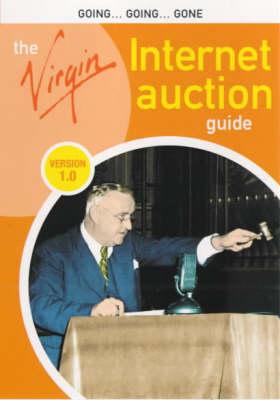 The Virgin Internet Auction Guide: Version 1.0 - Virgin Internet guides (Paperback)