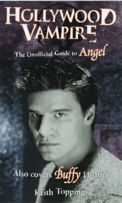 Hollywood Vampire: The Unofficial Guide to Angel (Paperback)