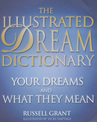 The Illustrated Dream Dictionary: Your Dreams and What They Mean (Paperback)