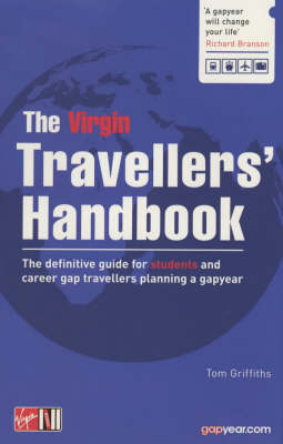 The Virgin Travellers' Handbook: The Definitive Guide for Students and Career Gap Travellers Planning a Gap Year (Paperback)