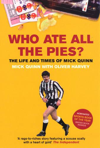 Who Ate All The Pies? The Life and Times of Mick Quinn (Paperback)