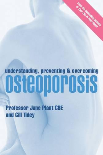 Understanding, Preventing and Overcoming Osteoporosis (Paperback)