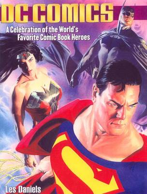 DC Comics: A Celebration of the World's Favourite Comic Book Heroes (Paperback)