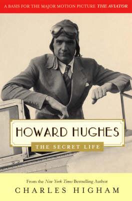 Howard Hughes: The Secret Life (Paperback)