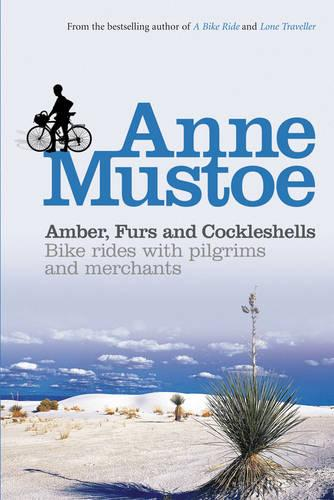 Amber, Furs and Cockleshells: Bike Rides with Pilgrims and Merchants (Paperback)