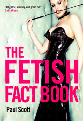 The Fetish Fact Book (Paperback)