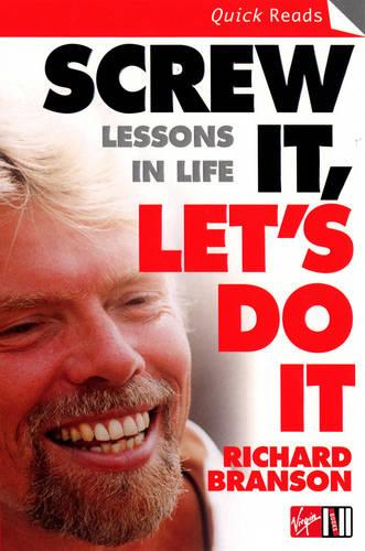 Quick Reads: Screw It, Let's Do It: Lessons In Life (Paperback)