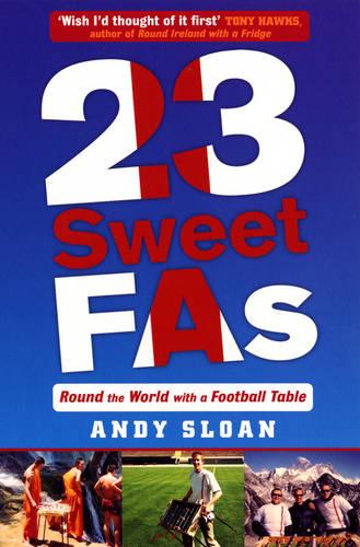 23 Sweet FAs: Round the World with a Football Table (Paperback)