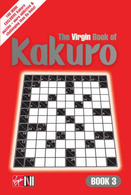 The Virgin Book of Kakuro: Book 3 (Paperback)