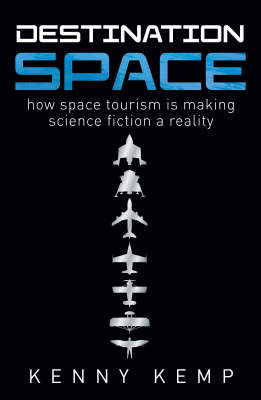 Destination Space: Making Science Fiction a Reality (Paperback)