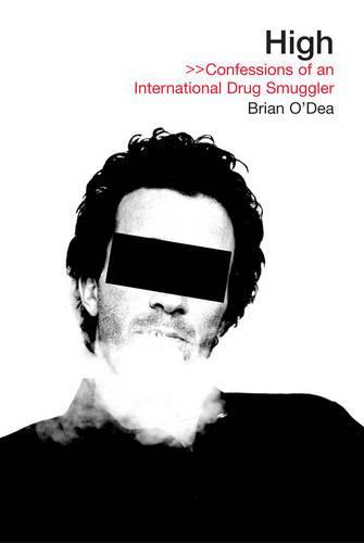 High: Confessions of an International Drug Smuggler (Paperback)